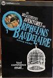 """Lemony Snicket """"Les désastreuses aventures des orphelins de Baudelaire"""""""