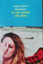 """Anne-Laure Bondoux """"La vie comme elle vient"""""""