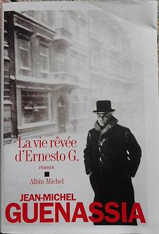 """Jean-Michel Guenassia """"La vie rêvée d'Ernesto G."""""""