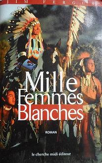 "Jim Fergus ""Mille Femmes blanches"""