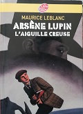 "Maurice Leblanc ""Arsène Lupin-L'aiguille creuse"""