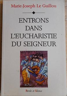 """Marie-Joseph Le Guillou """"Entrons dans l'Eucharistie du Seigneur"""""""