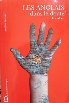 """Eric Albert """"Les Anglais dans le doute"""""""