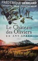"""Frédérique Hébard, C.Velle, F.Velle """"Le château des olivier, 20 ans après"""""""