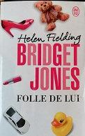 """Helen Fielding """"Bridget Jones folle de lui"""""""