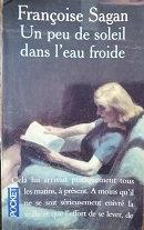 """Françoise Sagan """"Un peu de soleil dans l'eau froide"""""""