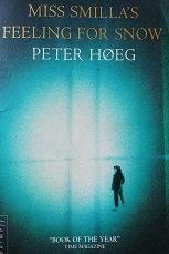 """Peter Hoeg """"Miss Smilla's feeling for snow"""""""