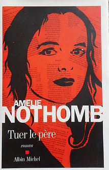 """Amélie Nothomb """"Tuer le père"""""""