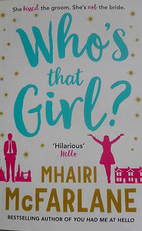 "Mhairi Mcfarlane ""Who's that Girl?"""