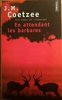 "J M Coetzee  ""En attendant les barbares"""