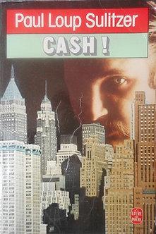 """Paul-Loup Sulitzer """"Cash!"""""""