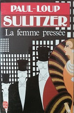 """Paul-Loup Sulitzer """"La femme pressée"""""""