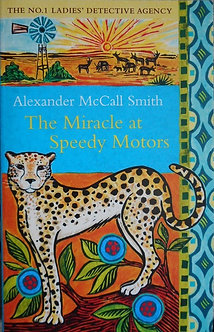 "Alexander McCall Smith ""The Miracle at Speedy Motors"""