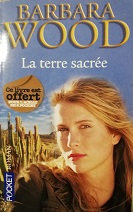 "Barbara Wood ""La terre sacrée"""