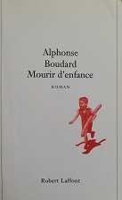 """Alphone Boudard """"Mourir d'enfance"""""""