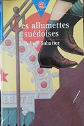 """RobertSabatier """"Les allumettes suédoises"""""""