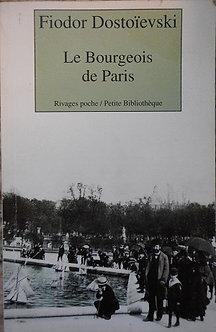 """Fiodor Dostoïevski """"Le bourgeois de Paris"""""""