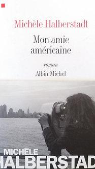 "Michèle Halberstadt  ""Mon amie américaine"""