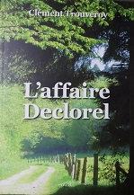 """Clément Trouveroy """"L'affaire Declorel"""""""