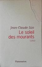"""Jean-Claude Izzo """"Le soleil des mourants"""""""