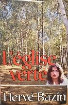 "Hervé Bazin ""L'église verte"""