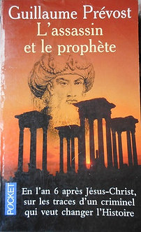 """Guillaume Prévost """"L'assassin et le prophète"""""""