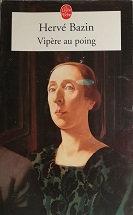 """Hervé Bazin """"Vipère au poing"""""""