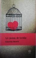 """Katarina Mazetti """"Le caveau de famille"""""""