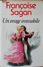 """Françoise Sagan """"Un orage immobile"""""""