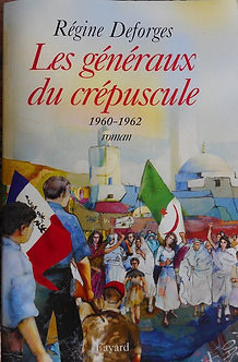 """Régine Deforges """"Les généraux du crépuscule"""""""