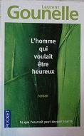 """Laurent Gounelle """"L'homme qui voulait être heureux"""""""