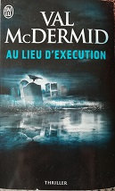 "Val McDermid ""Au lieu d'exécution"""