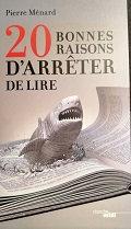 """Pierre Ménard """"20 bonnes raisons d'arrêter de lire"""""""