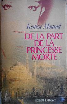 """Kenizé Mourad """"de la part de la princesse morte"""""""
