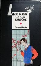 """François Charles """"L'assassin est un fantôme"""""""