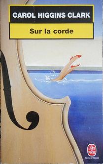 """Carol Higgins Clarck """"Sur la corde"""""""