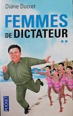 """Diane ducret """"Femmes de dictateur"""""""