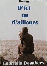 """Gabrielle Desabers """"D'ici ou d'ailleurs"""""""