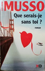 """Guillaume Musso """"Que serais-je sans toi?"""""""