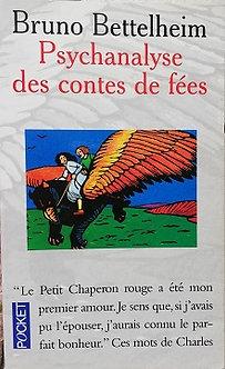 "Bruno Bettelheim ""psychanalyse des contes de fées"""
