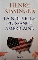 """Henry Kissinger """"La nouvelle puissance américaine"""""""