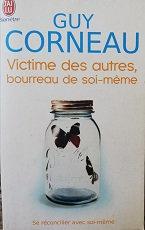 """Guy Corneau """"Victime des autres, bourreau de soi-même"""""""