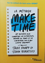 "Jake Knapp & John Zeratsky ""La méthode Make time"""