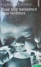 """Frédérick Leboyer """"Pour une naissance sans violence"""""""