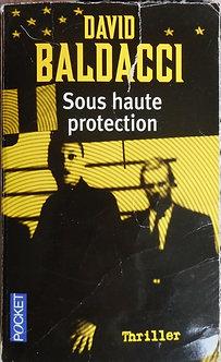 """David Baldacci """"Sous haute  protection"""""""