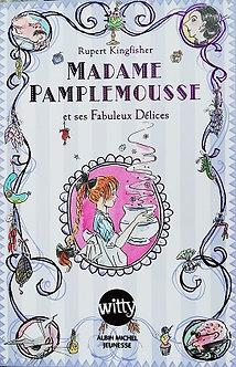"""Rupert Kingfisher """"Madame Pamplemousse et ses Fabuleux Délices"""""""