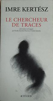 """Imre Kertesk """"Le chercheur de traces"""""""