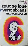 """Fitzhugh Dodson """"Tout se joue avant 6 ans"""""""