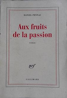 """Daniel Pennac """"Aux fruits de la passion"""""""