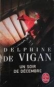 """Delphine de Vigan """"Un soir de décembre"""""""